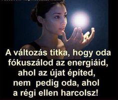 A VÁLTOZÁS titka...♡ Yasmina Rossi, Motivational Quotes, Inspirational Quotes, Best Quotes Ever, Learning Quotes, Interesting Quotes, Affirmation Quotes, English Quotes, Daily Motivation