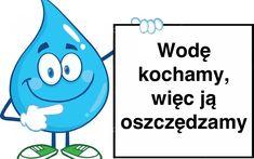 Hasła – oszczędzanie wody Underwater Background, Water Poster, School Decorations, School Hacks, School Tips, Save Water, Emoticon, Smurfs, Hand Lettering