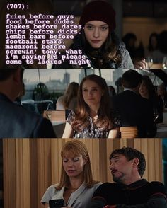 Pepper Potts realizes that Darcy Lewis makes a compelling argument for Ladies Night. Jane Foster is already there. Tony Stark is less convinced.