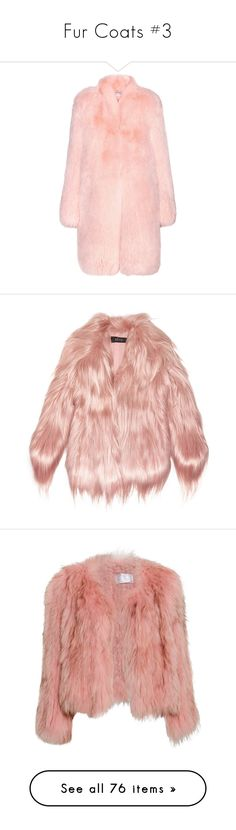 """""""Fur Coats #3"""" by gracesmedley87 ❤ liked on Polyvore featuring outerwear, coats, jackets, fur, pink, pink coat, light pink coat, altuzarra, fox fur coat and goat hair coat"""