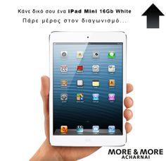 Διαγωνισμός του MORE & MORE ACHARNAI με δώρο iPad Mini 16Gb White | Διαγωνισμοί με Δώρα 2014 - diagonismoidwra.gr