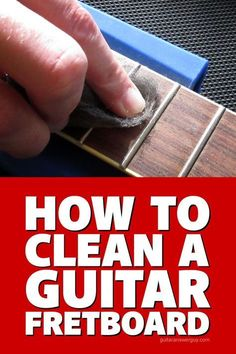 Step-by-step guide on how to clean a really filthy guitar fretboard