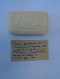 Bar of soap used by Queen Victoria during her visit to Manchester, 1 July 1888, to open the new Victoria University.
