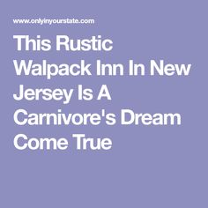 This Rustic Walpack Inn In New Jersey Is A Carnivore's Dream Come True