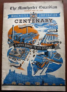 Manchester Guardian - Manchester Corporation Centenary 16 May 1938 - A City's Service To Its Citizens by mikeyashworth, via Flickr