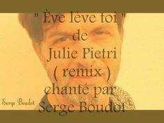 """"""" Ève lève toi """"  de  Julie Pietri ( remix ) chanté par  Serge Boudot. C..."""