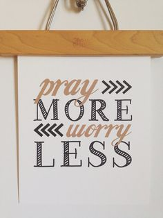 Pray More Worry Less Print by CreativeTypeDesigns on Etsy