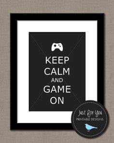 Keep Calm and Game On - Keep Calm and Carry On - YOU PRINT (Digital File) 8x10 Typography Wall Art Poster Sign