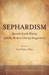 """""""Sephardism"""" proposes a new approach to the interpretation of Sephardic literature."""