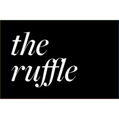 The Ruffle ❤ liked on Polyvore featuring text, words, phrase, quotes, scritte and saying