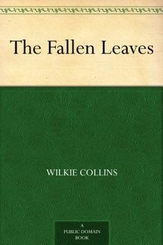 The Fallen Leaves by Wilkie Collins, http://www.amazon.com/dp/B008476ZCI/ref=cm_sw_r_pi_dp_ZtTqub13GT26C