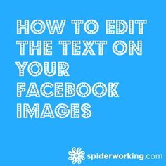 How To Edit The Text On Your Facebook Images