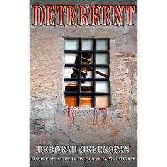 Deterrent (Paperback)  http://www.amazon.com/dp/1595264914/?tag=goandtalk-20  1595264914
