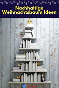 Ideen für nachhaltige Weihnachtsbäume und Weihnachtsdekorationen. #weihnachten #deko #weihnachtsbaum Bookcase, Stairs, Shelves, Home Decor, Sustainable Ideas, Sustainability, Small Trees, Stairway, Shelving