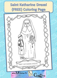 Saint Katharine Drexel printable coloring page with a beautiful boarder to color and her name in bubble letters for coloring too.