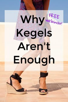 Exercises and movement tips to improve pelvic floor dysfunction, incontinence, and pelvic organ prolapse. Learn why Kegels aren't enough and why changing your daily movement habits is so important. Click through and get the webinar!