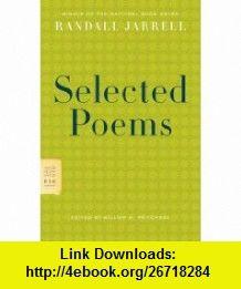 Selected Poems (FSG Classics) (9780374530884) Randall Jarrell, William H. Pritchard , ISBN-10: 0374530882  , ISBN-13: 978-0374530884 ,  , tutorials , pdf , ebook , torrent , downloads , rapidshare , filesonic , hotfile , megaupload , fileserve