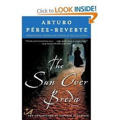 Amazon.com: The Sun Over Breda (Captain Alatriste #3) (9780452289741): Arturo Perez-Reverte: Books