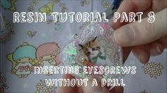 Resin Tutorial Part 3 - Inserting Eyescrews Without a Drill