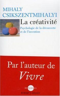 La créativité : Psychologie de la découverte et de l'invention: Amazon.fr: Mihaly Csikszentmihalyi, Claude-Christine Farny: Livres