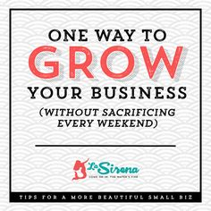 One way to grow your small biz without sacrificing your weekends.