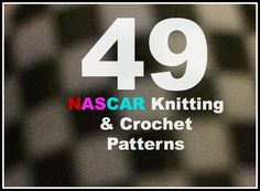 NASCAR Knitting & Crochet Patterns - The Knit Wit by Shair
