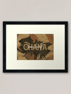 'Ohana' Framed Print by Bad Box Framed Art Prints, Canvas Prints, Ohana Means Family, Floor Pillows, Art Boards, Greeting Cards, Photo Canvas Prints, Floor Cushions