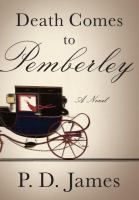 """Death comes to Pemberley by P.D. James- """"It is 1803, six years since Elizabeth and Darcy embarked on their life together at Pemberley, Darcy's magnificent estate. Their peaceful, orderly world seems almost unassailable. Elizabeth has found her footing as the chatelaine of the great house.  But now, Pemberley is thrown into chaos after Elizabeth Bennett's disgraced sister Lydia arrives and announces that her husband Wickham has been murdered."""""""
