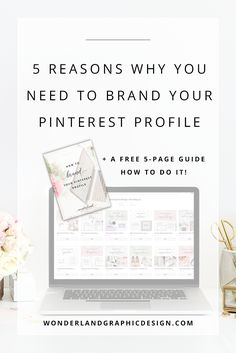 5 Reasons Why You Need To Brand Your Pinterest Profile (+ FREE 5-Page Guide How To Do It!)