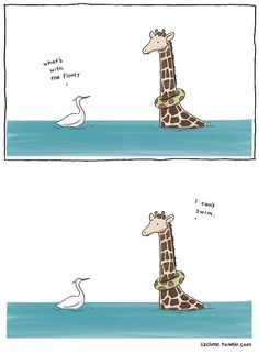 lizclimo:    sometimes giraffes can't swim