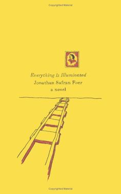 Everything is Illuminated Novel by Jonathan Safran Foer