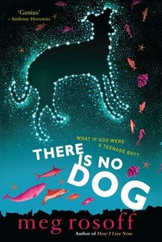 There is No Dog, by Meg Rosoff