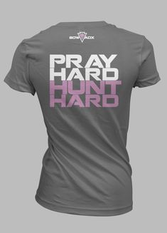 Our PRADY HARD.HUNT HARD is our top selling men's shirt. We have decided to introduce it to our ladies line as well!! We think it turned out great...and hope you agree!!!Coming Soon!!!