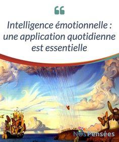 Intelligence émotionnelle : une application quotidienne est essentielle #L'intelligence #émotionnelle est beaucoup plus qu'un ensemble d'approches et de #stratégies qui servent à identifier et à mieux gérer nos propres émotions. Nous parlons avant tout d'acquérir une authentique conscience émotionnelle avec laquelle on peut construire des relations plus solides et #respectueuses, #Psychologie