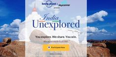 The 'India Unexplored' campaign seeks to draw travel enthusiasts to share their discovery of lesser known destinations in the country.