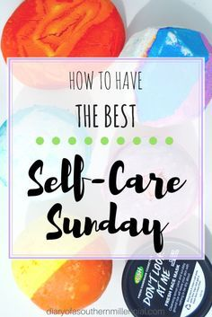 How to have the best Self-Care Sunday. Four steps to make this Self-Care Sunday your best yet. Things you need to have the best Self-Care Sunday.