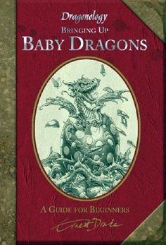 Booktopia has Bringing Up Baby Dragons : A Guide for Beginners, Dragonology by Dr Ernest Drake. Buy a discounted Hardcover of Bringing Up Baby Dragons : A Guide for Beginners online from Australia's leading online bookstore. Puff The Magic Dragon, Fire Breathing Dragon, Bring Up, Beautiful Cover, Book Binding, Nature Pictures, Faeries, Drake, Book Lovers