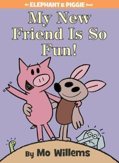 My+New+Friend+Is+So+Fun!+(An+Elephant+and+Piggie+Book)