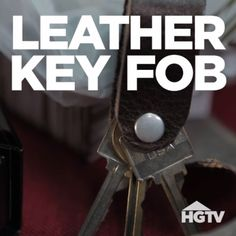 Guy Gifts He'll Actually Like: DIY Leather Key Fob