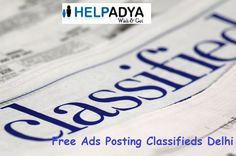 Free Ads Posting Classifieds Delhi  Finest and easy to use classified site in India www.helpadya.com you can list anything from mobile, jobs, cars, bike, scooters, furniture, real estate, sports, electronics and appliances – and everything in between. Place your ads with Help Adya and your ad appear on site quickly. Help Adya receives a high number of targeted audiences every day.
