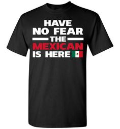 Have No Fear The Mexican Is HereFind out more at https://www.anzstyle.com/products/have-no-fear-the-mexican-is-here #tee #tshirt #named tshirt #hobbie tshirts #Have No Fear The Mexican Is Here