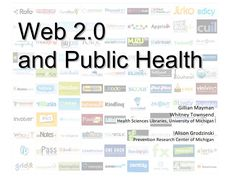public-health-and-web-20-michigan-public-health-technology-conference-2009 by University of Michigan Taubman Health Sciences Library via Slideshare