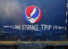 What a long strange trip it's been...