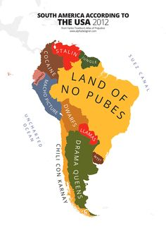 ••South America acc. to US•• 2012 map of stereotypical ignorance • 1 of the 40 cartographic caricatures ridiculing the worst excesses of human bigotry and narrow-mindedness • in the most original Atlas! ; ) ••ATLAS OF PREJUDICE•• Mapping Stereotypes, Vol. 1 by Yanko Tsvetkov (Bulgarian) 2013-08 • 74p • $15 • ISBN: 1491297107