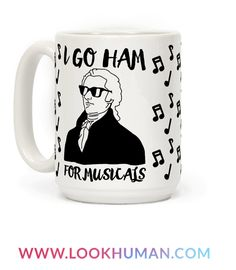 I go ham for musicals and musical theatre! A bit of a theatre nerd! Go ham for this hilarious Alexander Hamilton coffee mug, perfect for any hip, theatre geek!