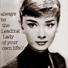 Always be the leading Lady of your own life - Audrey Hepburn I love fashion and smart women! Audrey Hepburn is ONE of my heroes! Frases Audrey Hepburn, Style Audrey Hepburn, Audrey Hepburn Birthday, Audrey Hepburn Inspired, Great Quotes, Me Quotes, Motivational Quotes, Inspirational Quotes, Woman Quotes
