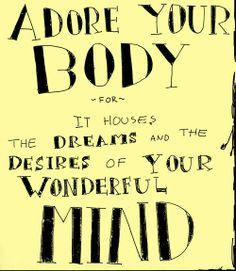 Adore your body for it houses the dreams and the desires of your wonderful mind!   It only takes 7 minutes a day, 3 days a week to care for your amazing body! Contact me to find out how!   http://www.blissfully-fit.com/