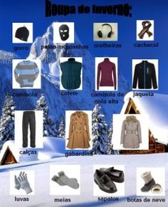 A roupa de inverno.