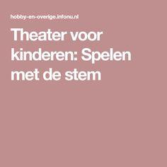 Theater voor kinderen: Spelen met de stem Wolf, Theater, Drama, Theatres, Wolves, Dramas, Drama Theater, Teatro, Timber Wolf
