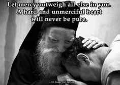Let mercy outweigh all else in you